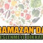 Ramazanda Sağlıklı Beslenme ( Ramazan'da Beslenmeye Dikkat)