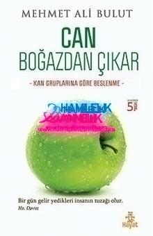can bogazdan cikar Mehmet Ali Bulut: Can Boğazdan Çıkar – Kan Gruplarına Göre Beslenme